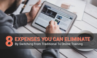 8 Expenses You Can Eliminate By Switching From Traditional To Online Training